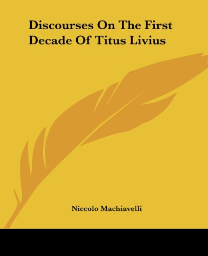 9781419116223: Discourses on the First Decade of Titus Livius