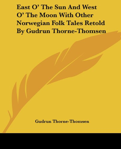 9781419117183: East O' The Sun And West O' The Moon With Other Norwegian Folk Tales Retold By Gudrun Thorne-Thomsen