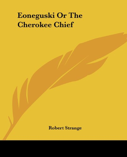 9781419117961: Eoneguski Or The Cherokee Chief