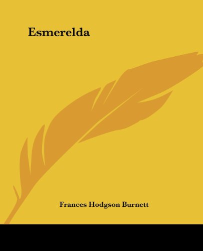 Esmerelda (9781419118203) by Frances Hodgson Burnett