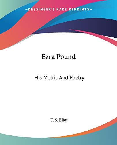 9781419118982: Ezra Pound: His Metric And Poetry