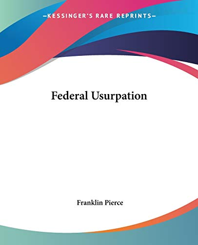 9781419119453: Federal Usurpation