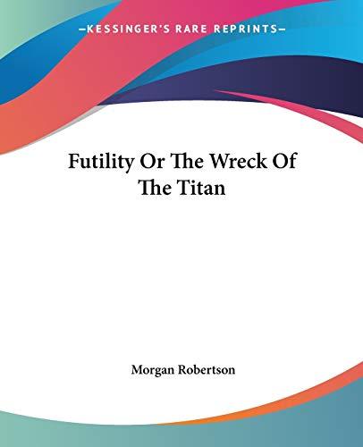 9781419121357: Futility or the Wreck of the Titan