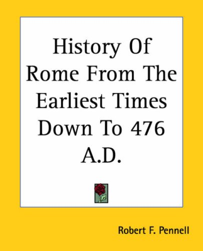 9781419124037: History Of Rome From The Earliest Times Down To 476 A.d.