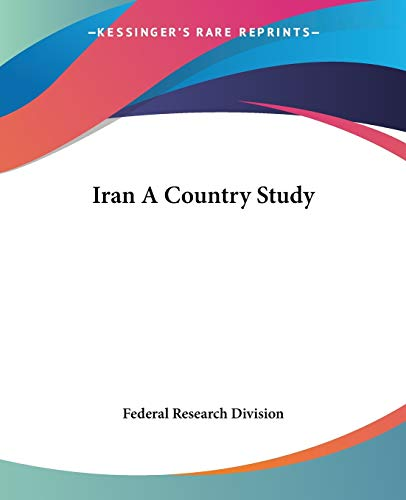 Iran A Country Study: Federal Research Division