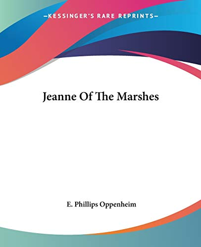 Jeanne Of The Marshes (9781419127397) by E. Phillips Oppenheim