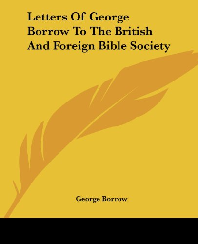 9781419129896: Letters Of George Borrow To The British And Foreign Bible Society