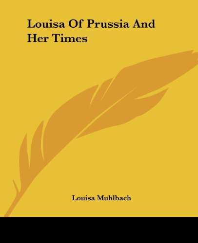 9781419131387: Louisa Of Prussia And Her Times