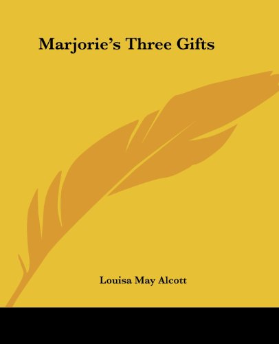 Marjorie's Three Gifts (9781419132711) by Alcott, Louisa May