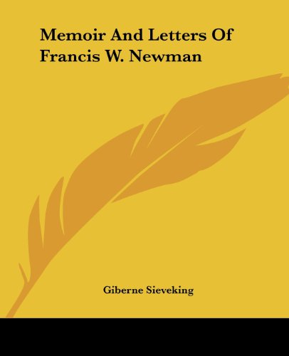 9781419133503: Memoir and Letters of Francis W. Newman