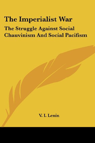 9781419136054: The Imperialist War: The Struggle Against Social Chauvinism And Social Pacifism