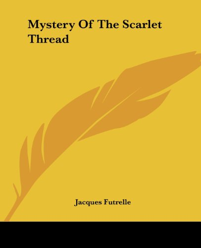 Mystery Of The Scarlet Thread (9781419136382) by Jacques Futrelle