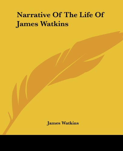9781419136665: Narrative Of The Life Of James Watkins