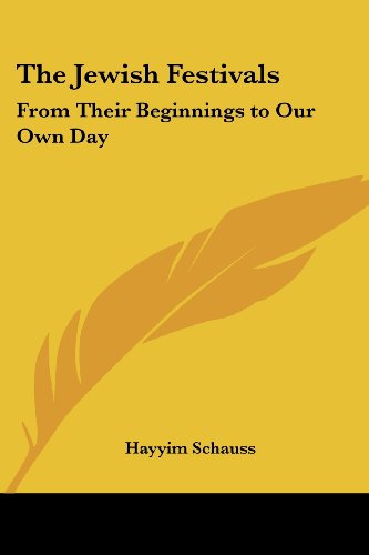 9781419136764: The Jewish Festivals: From Their Beginnings to Our Own Day