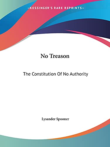 9781419137198: No Treason: The Constitution Of No Authority