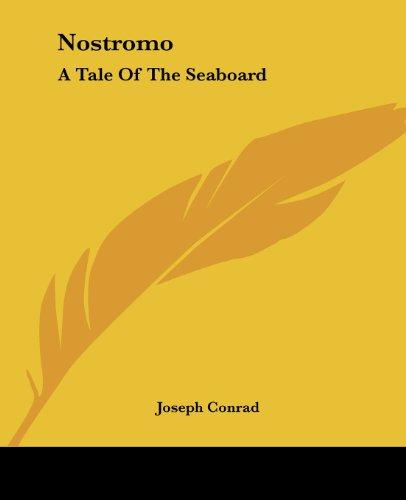 Nostromo: A Tale Of The Seaboard (9781419137396) by Joseph Conrad