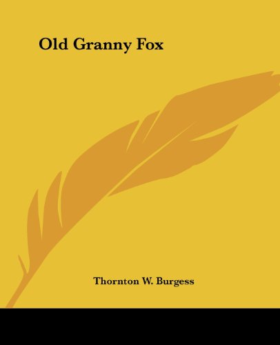 Old Granny Fox (1419138014) by Thornton W. Burgess