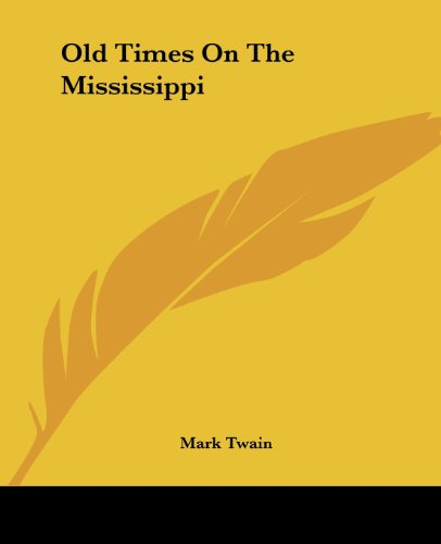 Old Times On The Mississippi (1419138189) by Twain, Mark