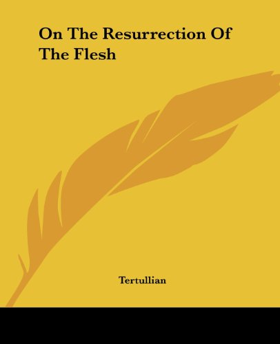 9781419138829: On The Resurrection Of The Flesh