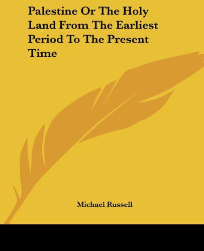 9781419139970: Palestine Or The Holy Land From The Earliest Period To The Present Time