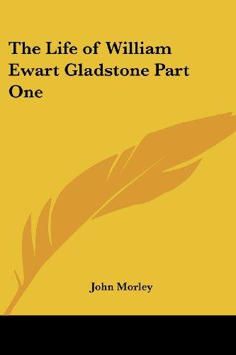 Life of gladstone by john morley abebooks the life of william ewart gladstone part john morley sciox Choice Image