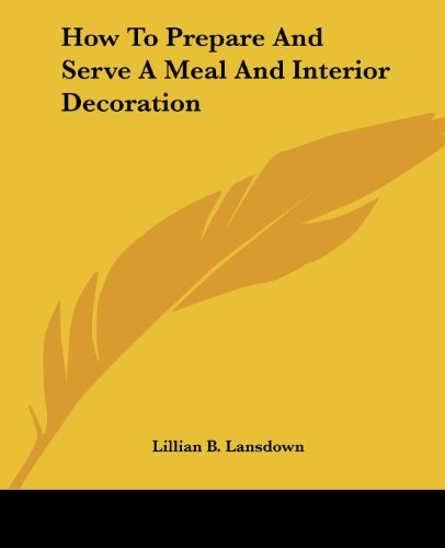 9781419142864: How To Prepare And Serve A Meal And Interior Decoration