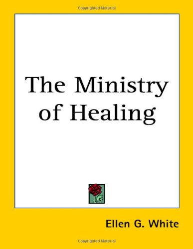 9781419144257: The Ministry of Healing