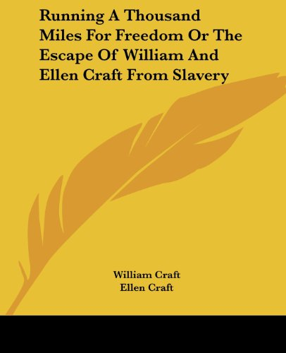 9781419145681: Running A Thousand Miles For Freedom Or The Escape Of William And Ellen Craft From Slavery