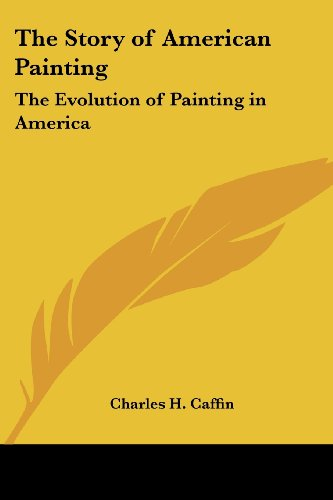 9781419153907: The Story of American Painting: The Evolution of Painting in America