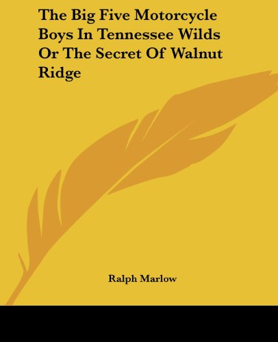 9781419154034: The Big Five Motorcycle Boys In Tennessee Wilds Or The Secret Of Walnut Ridge