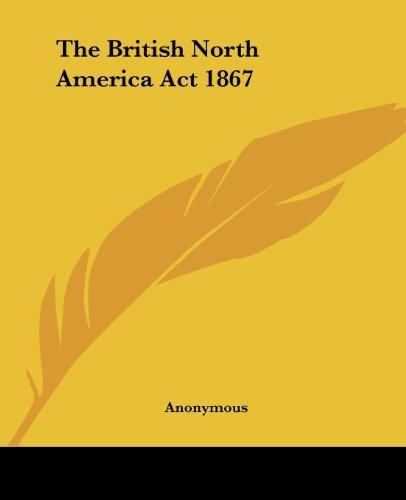 9781419155376: The British North America Act 1867