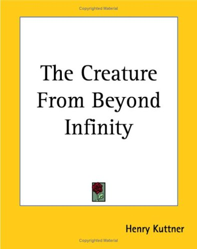 9781419158032: The Creature from Beyond Infinity