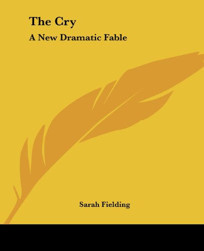9781419158360: The Cry: A New Dramatic Fable