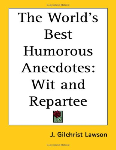 9781419159589: The World's Best Humorous Anecdotes: Wit and Repartee