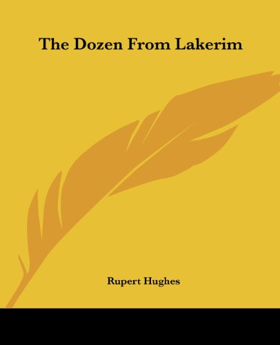 The Dozen From Lakerim (9781419160172) by Rupert Hughes
