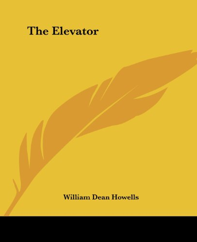 The Elevator (1419160761) by Howells, William Dean