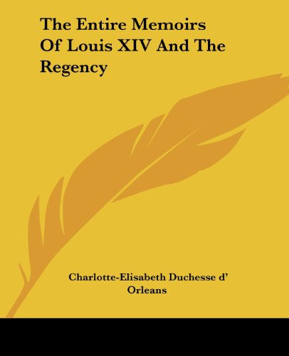 9781419161131: The Entire Memoirs Of Louis XIV And The Regency