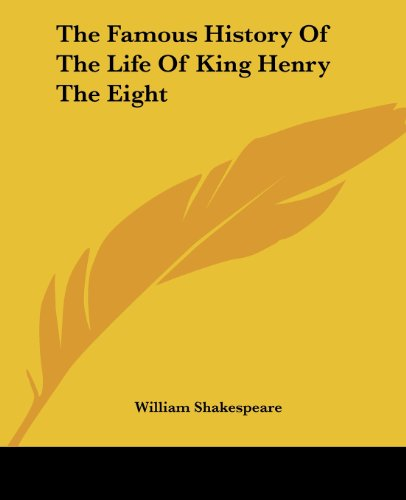 9781419161940: The Famous History Of The Life Of King Henry The Eight