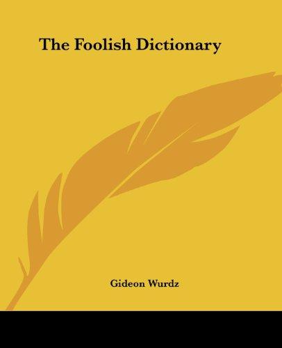 9781419162596: The Foolish Dictionary
