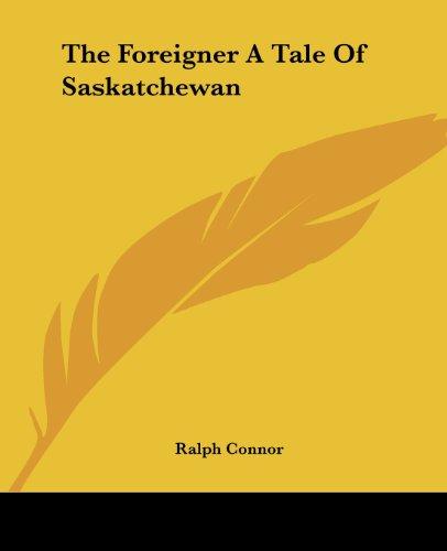 9781419162657: The Foreigner A Tale Of Saskatchewan