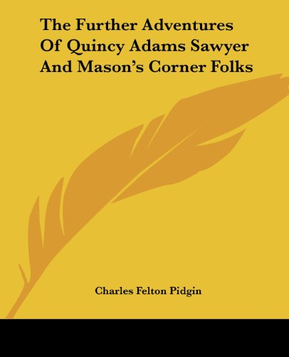 9781419163227: The Further Adventures Of Quincy Adams Sawyer And Mason's Corner Folks