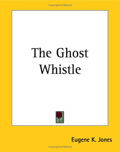 9781419163685: The Ghost Whistle