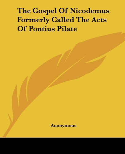 9781419164354: The Gospel Of Nicodemus Formerly Called The Acts Of Pontius Pilate