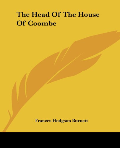 The Head Of The House Of Coombe (9781419165559) by Frances Hodgson Burnett