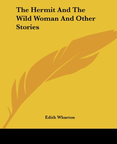 9781419165863: The Hermit And The Wild Woman And Other Stories