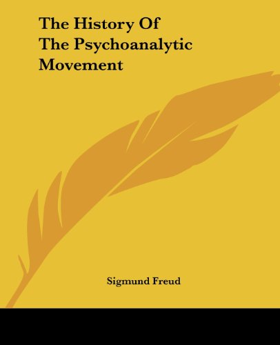 The History Of The Psychoanalytic Movement (9781419166389) by Sigmund Freud