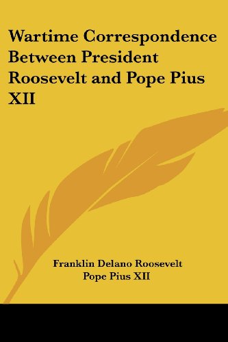 9781419166549: Wartime Correspondence Between President Roosevelt and Pope Pius XII