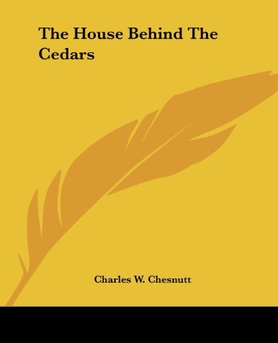 The House Behind the Cedars (1419166670) by Charles Waddell Chesnutt