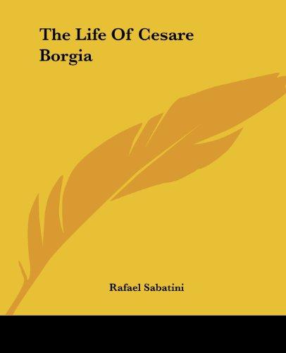 9781419169496: The Life Of Cesare Borgia