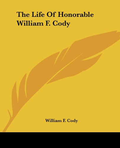 9781419169601: The Life Of Honorable William F. Cody